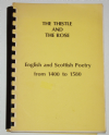 The Thistle and the Rose - English and Scottish Poetry from 1400 to 1580